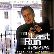 The Last Run / Crosscurrent / The Scorpio Letters